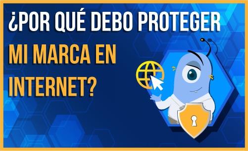 por que debo proteger mi marca en internet